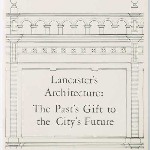 Lancaster Architecture: The Past's Gift to the City's Future