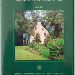 Lancaster County Architecture 1700 to 1850